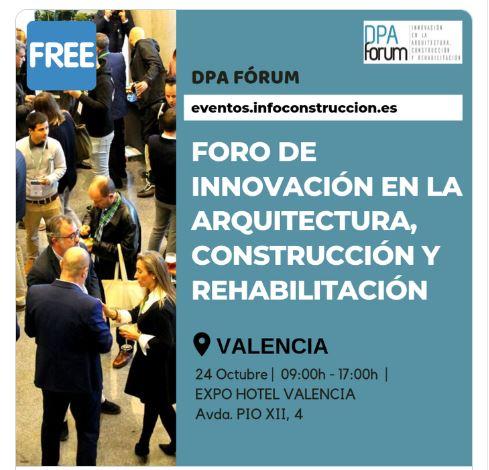 DPA Forum Valencia Encuentro de profesionales de sectores #Construcción #Arquitectura y #Rehabilitacion se celebra mañana 24 de octubre
